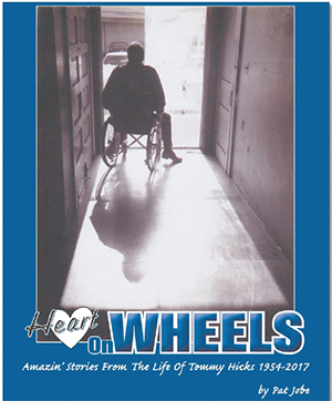 'Heart On Wheels: Amazin' Stories from the Life of Tommy Hicks 1954-2017' Available Now